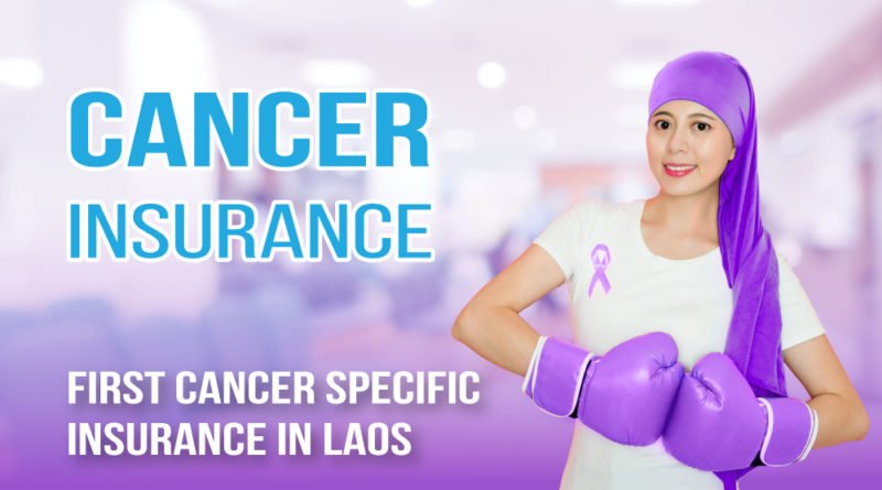 Cancer Insurance – First In Laos !